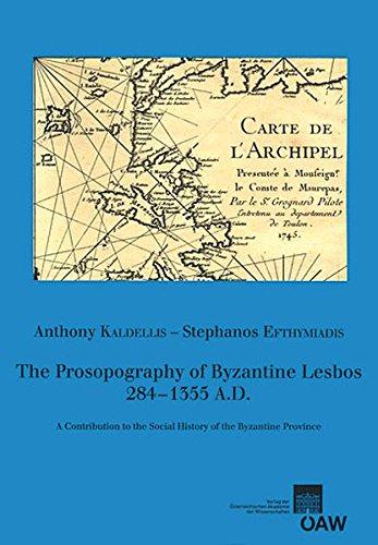 The Prosopography of Byzantine Lesbos, 284-1355 A.D. (Veroffentlichungen Zur Byzanzforschung): ...