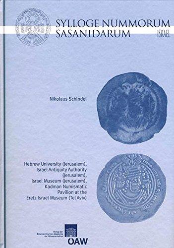 Sylloge Nummorum Sasanidarum Israel: The Sasanian and: Nikolaus Schindel