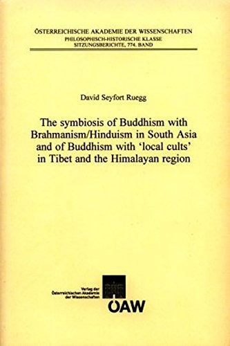 9783700160571: The Symbiosis of Buddhism with Brahmanism/Hinduism in South Asia and of Buddhism with 'local Cults' in Tibet and the Himalayan Region (Osterreichische ... Klasse Sitzungberichte)