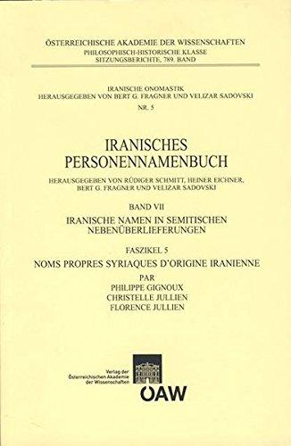 Iranisches Personennamenbuch, Bd. VII, Faszikel 5: Noms: Gignoux, P.; Jullien,