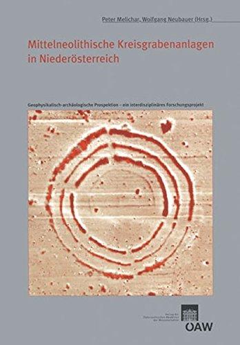 9783700166849: Mittelneolithische Kreisgrabenanlagen in Niederosterreich: Geophysikalisch-archaologische Prospektion Ein Interdisziplinares Forschungsprojekt (Mitteilungen Der Prahistorischen Kommission)