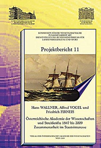 9783700167952: Projektbericht 11: Osterreichische Akademie Der Wissenschaften Und Streitkrafte 1847-2009. Zusammenarbeit Im Staatsinteresse