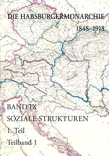 9783700168928: Habsburgermonarchie 1848-1918 Band IX: Soziale Strukturen (Die Habsburgermonarchie 1848-1918)