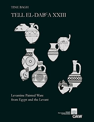Tell el-Dabaa XXIII: Levantine Painted Ware from Egypt and the Levant (Denkschrift Der ...
