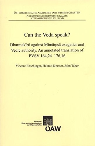9783700171294: Can the Veda speak?: Dharmakīrti against Mīmāṃsā Exegetics and Vedic authority. An Annotated Translation of PVSV 164,24-176,16. (Osterreichische ... Kultur- Und Geistesgeschichte Asiens Nr.74)