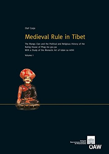 Medieval Rule in Tibet: The Rlangs Clan and the Political and Religious History of the Ruling House...