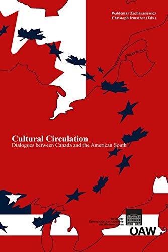 9783700174295: Cultural Circulation: Dialogues Between Canada and the American South (Sitzungsberichte Der Philosophisch-historischen Klasse)
