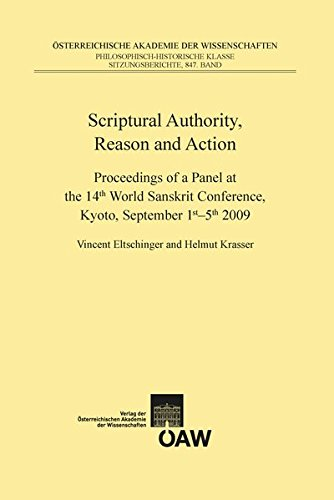 Scriptural Authority, Reason and Action: Proceedings of a Panel at the 14th World Sanskrit ...