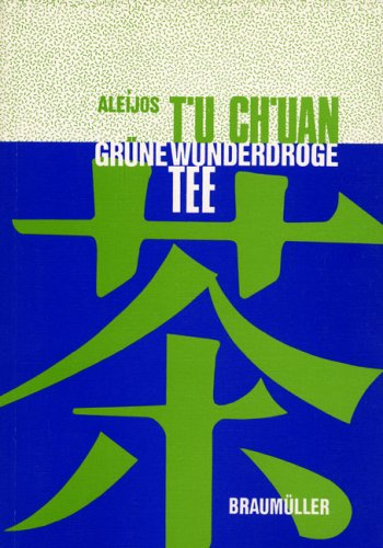9783700312178: T'u Ch'uan: Gr�ne Wunderdroge Tee