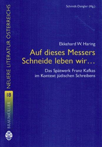 9783700314660: Auf dieses Messers Schneide leben wir...: Das Spätwerk Franz Kafkas im Kontext jüdischen Schreibens (Livre en allemand)