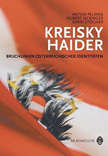 9783700316442: Kreisky - Haider: Bruchlinien österreichischer Identitäten