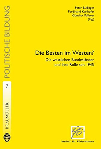 Die Besten im Westen? Die westlichen Bundesländer: Bußjäger, Peter, Ferdinand