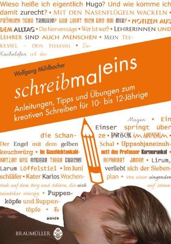 9783700317258: schreibmaleins: Anleitungen, Tipps und �bungen zum kreativen Schreiben f�r 10-12-J�hrige