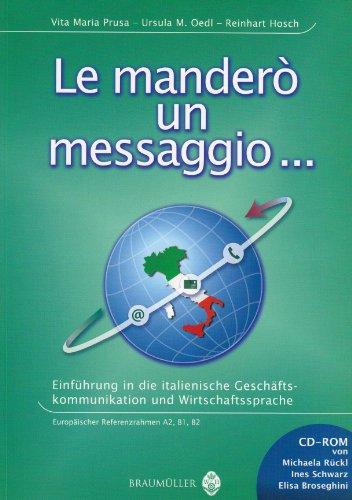 9783700317272: Le mandero un messaggio...: Einfuhrung in die italienische Geschaftskommunikation und Wirtschaftssprache