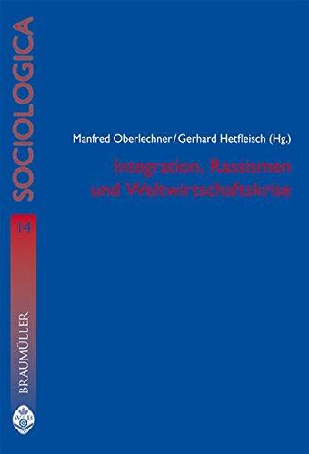 Integration, Rassismen und Weltwirtschaftskrise.: Oberlechner, Manfred und Gerhard Hetfleisch (Hg.)...