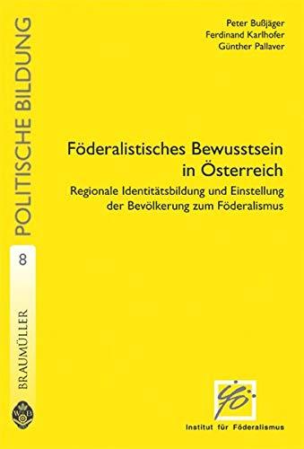 Föderalistisches Bewusstsein in Österreich. Regionale Identitätsbildung und: Bußjäger, Peter, Ferdinand