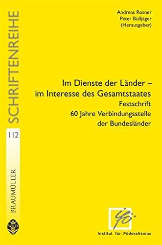 Im Dienste der Länder - Im Interesse des Gesamtstaates - Festschrift 60 Jahre ...