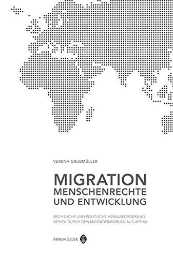 9783700318279: Migration, Menschenrechte und Entwicklung: Rechtliche und politische Herausforderung der EU durch den Migrationsdruck aus Afrika