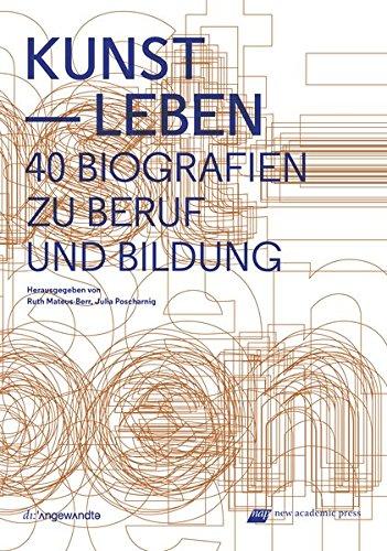 9783700318774: Kunst - Leben: 40 Biografien zu Beruf und Bildung