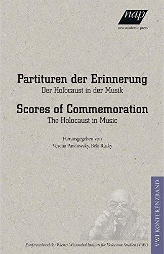 Partituren der Erinnerung /Scores of Commemoration.: Der Holocaust in der Musik / The Holocaust in ...