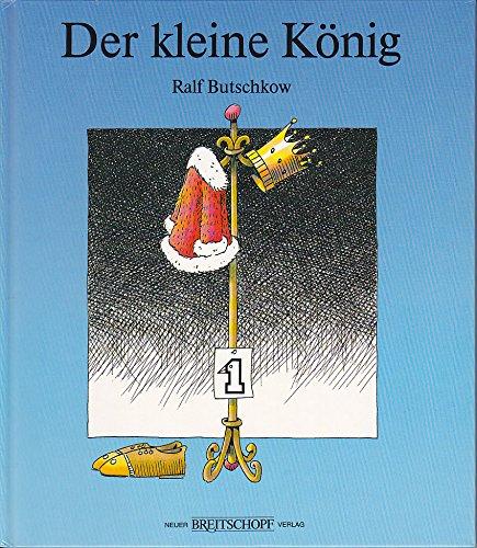 Der kleine König.: Butschkow, Ralf.