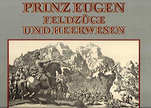 9783700545613: Prinz Eugen, Feldzüge und Heerwesen