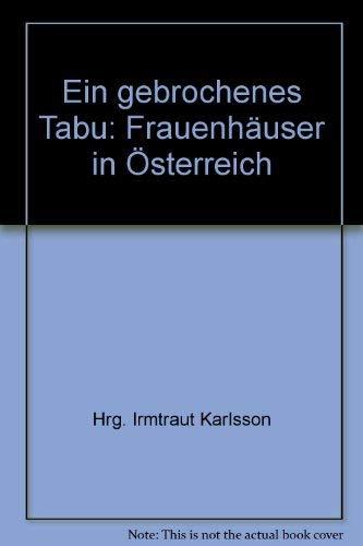 Ein gebrochenes Tabu. Frauenhäuser in Österreich - Karlsson, Irmtraut