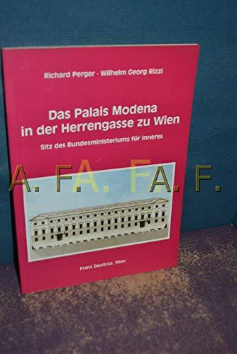Das Palais Modena in der Herrengasse zu Wien Sitz des Bundesministeriums für Inneres: Perger ...