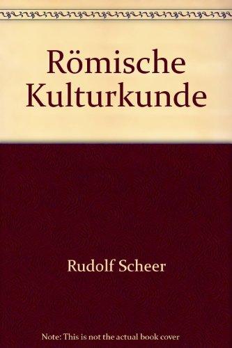 Römische Kulturkunde: Rudolf Scheer
