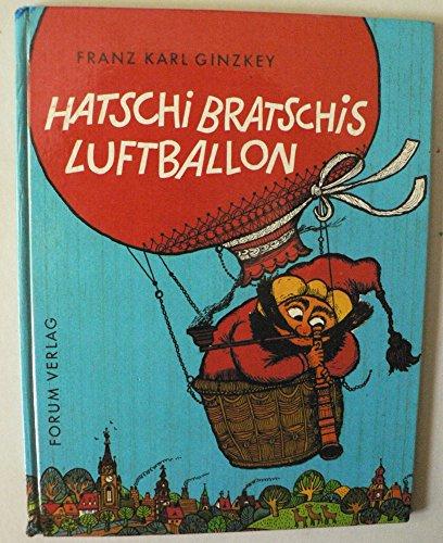 Hatschi Bratschis Luftballon. Gezeichnet von Rolf Rettich. - Ginzkey, Franz Karl