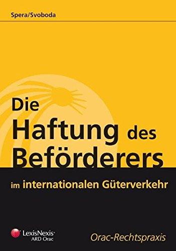 9783700728993: Die Haftung des Beförderers im internationalen Güterverkehr: Das internationale Rechtssystem aller Beförderungsarten (Livre en allemand)