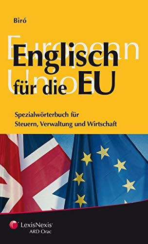 9783700732136: Englisch für die EU: Spezialwörterbuch für Steuern, Verwaltung und Wirtschaft (Livre en allemand)