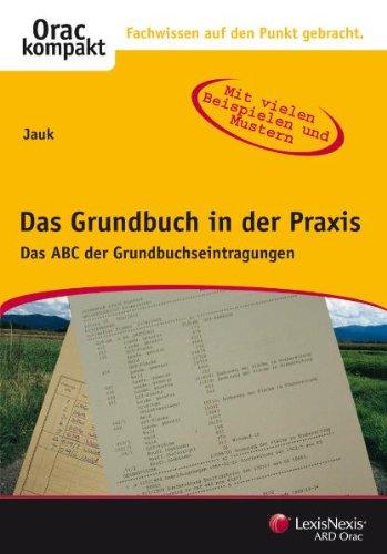 9783700735496: Das Grundbuch in der Praxis: Das ABC der Grundbuchseintragung (Livre en allemand)
