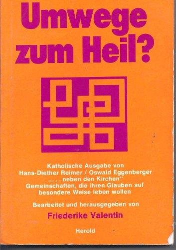 Umwege zum Heil ? Katholische Ausgabe von Hans Diether Reimer/Oswald Eggenberger .neben den ...