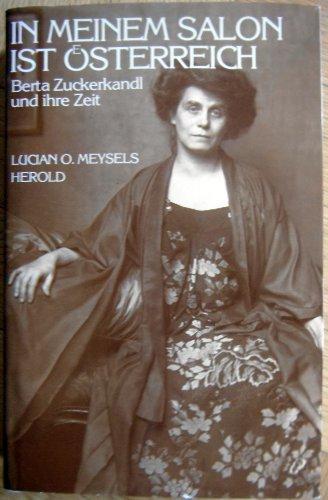 9783700802631: In meinem Salon ist Österreich: Berta Zuckerkandl und ihre Zeit