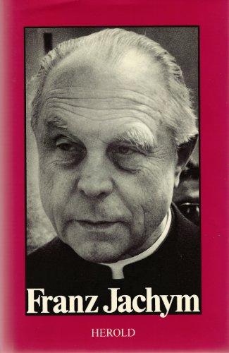 9783700803126: Franz Jachym: Eine Biographie in Wortmeldungen