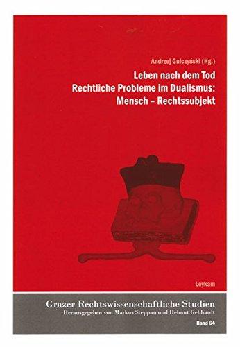 9783701101764: Leben nach dem Tod: Rechtliche Probleme im Dualismus: Mensch - Rechtssubjekt