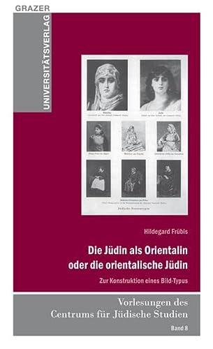 9783701103072: Frübis, H: Jüdin als Orientalin oder die orientalische Jüdin