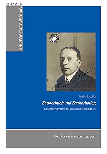 9783701103379: Zauberbuch und Zauberkolleg: Ernst Mallys dynamische Wirklichkeitsphilosophie