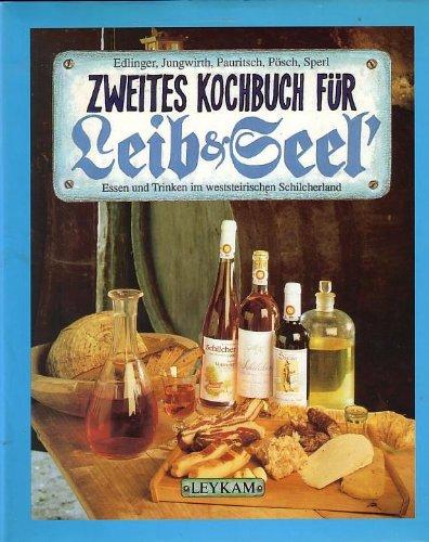 9783701172474: Zweites Kochbuch für Leib & Seel'. Essen und Trinken im weststeirischen Schilcherland