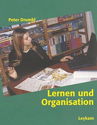 Lernen und Organisation : Wege zur persönlichen Leistungsfähigkeit: Peter Drumbl