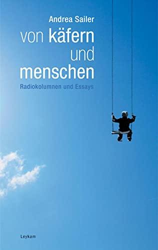 9783701175925: Von Käfern und Menschen: Radiokolumnen und Essays