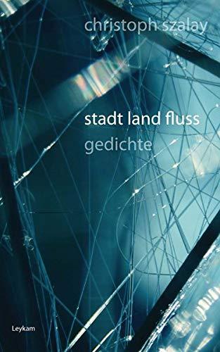 9783701176915: stadt / land / fluss: gedichte