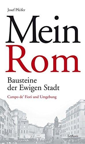 9783701178094: Mein Rom: Bausteine der Ewigen Stadt