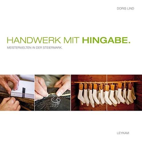 9783701178759: Handwerk mit Hingabe: Meisterwelten in der Steiermark