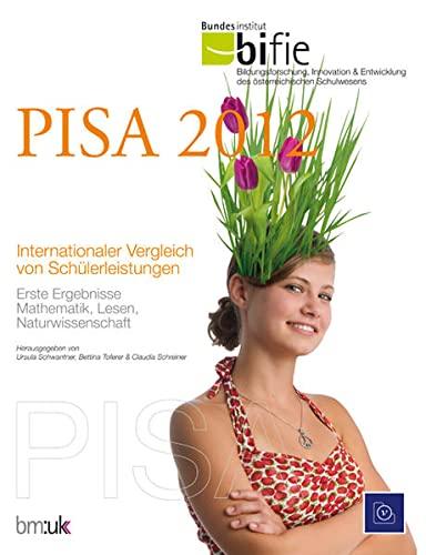 9783701178872: PISA 2012. Internationaler Vergleich von Schülerleistungen: Erste Ergebnisse Mathematik, Lesen, Naturwissenschaft