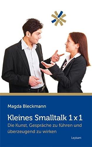 9783701178940: Kleines Smalltalk 1x1: Die Kunst, Gespräche zu führen und überzeugend zu wirken