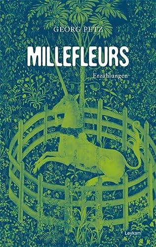 Millefleurs: Erzählungen: Georg Petz