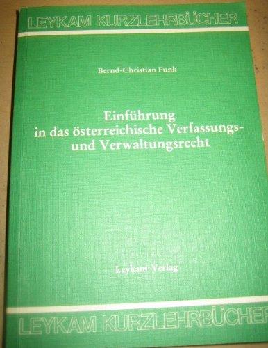 Einführung in das österreichische Verfassungs- und Verwaltungsrecht Band aus der Reihe: ...