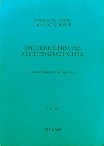 Österreichische Rechtsgeschichte. Von den Anfängen bis zur Gegenwart - Baltl, Hermann; Kocher, Gernot